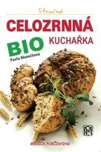 Stručná celozrnná bio kuchařka